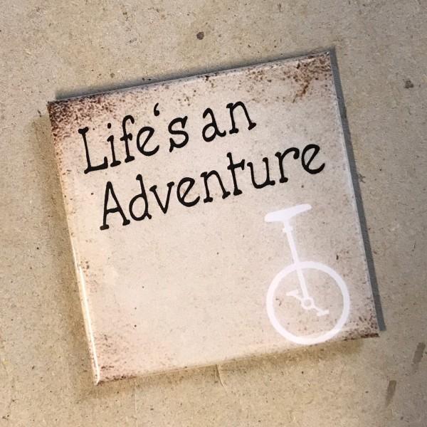 """Kühlschrankmagnet Einrad """"Life's an adventure"""""""