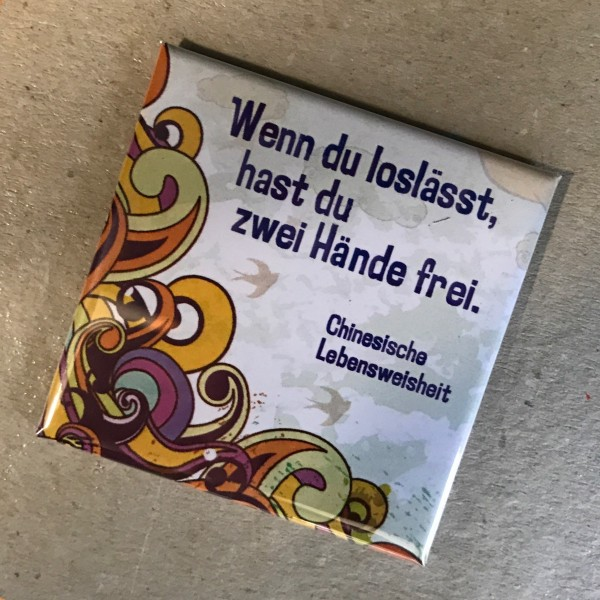 "Kühlschrankmagnet ""Wenn du loslässt..."""